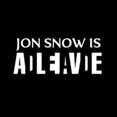 The new GoT promo for April 2016 has been released. a single poster of a seemingly alive, but beaten up, Jon Snow. The poster doesn't confirm his return. But his presence in season 6 is VERY MUCH ALIVE