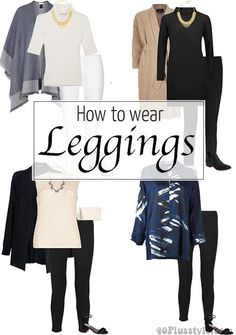 How to wear leggings over 40, 50, 60 and beyond.   40plusstyle.com