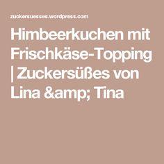 Himbeerkuchen mit Frischkäse-Topping | Zuckersüßes von Lina & Tina