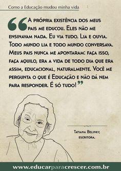 Educação é só tudo. Tatiana Belinky
