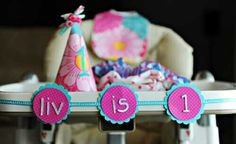 Decorate high chair -- 1st Bday