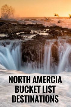 North America: Spectacular West Coast Destinations to Visit Before You Die