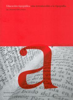 Titulo: Educación Tipográfica. Una introducción a la tipografía ( Tercera Edición) | Francisco Gálvez Pizarro | $13.160