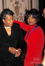 Maya Angelou pictured with 'her girl' or daughter from a different mother Oprah Winfrey.  They bonded as mentor to mentee, mother and daughter as well as collaborators. ~ Kai