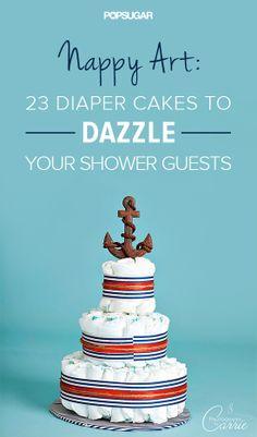 Nappy Art: 23 Diaper Cakes to Dazzle Your Shower Guests