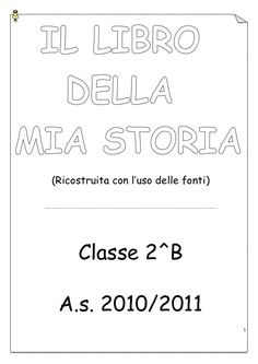 (Ricostruita con l'uso delle fonti)………………………………………………………………………………………………………………………………………… Classe A. Teaching History, Language Activities, Home Schooling, Foreign Language, Book Crafts, Ancient History, Second Grade, Grammar, Back To School