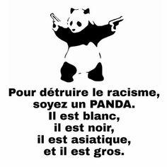 Combat le racisme, soit un panda Funny Attitude Quotes, Funny Quotes, Funny Memes, Quote Citation, Positive Attitude, Funny Tshirts, Decir No, Quotations, Haha