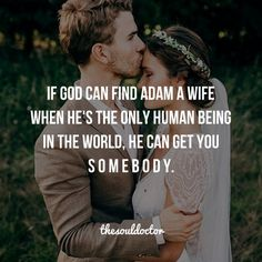 He can get you somebody faith quotes, bible quotes, love quotes, bible vers Christian Couples, Christian Life, Christian Quotes, Christian Dating, Quotes About God, Love Quotes, Inspirational Quotes, Super Quotes, Gods Plan Quotes