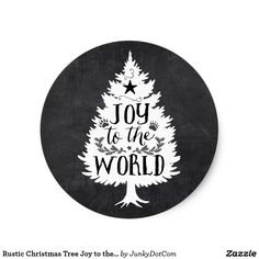 Rustic Christmas Tree Joy to the World Classic Round Sticker July 28 2017 #zazzle #junkydotcom #summer #gift  2x
