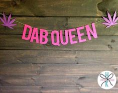 Dab Queen Wall Banner 710 420 Dabbing Decor by HurricaneKittyHM Hanging Banner, Wall Banner, Video Backdrops, Cute Banners, 20th Birthday, Birthday Ideas, 420 Girls, One Color, Cannabis