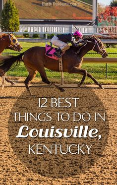 Best things to do in Louisville Kentucky