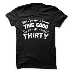 30th birthday gift Not everyone looks this good at thirty T Shirts, Hoodies. Check price ==► https://www.sunfrog.com/Birth-Years/30th-birthday-gift-Not-everyone-looks-this-good-at-thirty.html?41382 $22