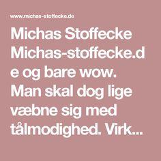 Michas Stoffecke Michas-stoffecke.de og bare wow. Man skal dog lige væbne sig med tålmodighed. Virkelig lang levering. Og de opererer ikke weekender.