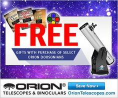 Purchase select Orion Dobsonian Telescopes and get Gifts with Purchase for FREE! Orion Telescopes, Binoculars, Free Gifts, Corporate Gifts