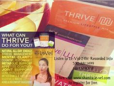 Call Le-Vel 24hr recorded info line and hear what Le-Vel can do for you. Also check out www.shanita.le-vel.com to learn more about the Thrive 8 Week Experience and how it can help you.   530-881-1499 pin 137907#  Register for free as a customer or promoter...  #wealth #health #weightloss #wellness #fit #workfromhome #experience #thrive