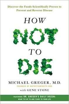 Download How Not to Die by Michael Greger PDF, eBook, ePub, Mobi, How Not to Die PDF