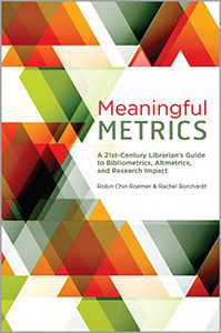 Meaningful Metrics: A 21st Century Librarian's Guide to Bibliometrics, Altmetrics, and Research Impact - Books / Professional Development - Books for Academic Librarians - New Products - ALA Store