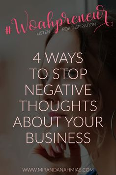 Do you ever start to have negative thoughts about your business? Especially when setting goals, it's easy to get caught up in disappointment or frustration. Here are 4 ways to stop those negative thoughts! // Miranda Nahmias & Co. — Score New #Clients and Explode Your #Business with Systematic #Marketing