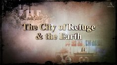 The City of Refuge  & the Earth ▶Wmscog Ahnsahnghong