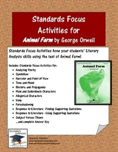 Complete set of Standards Focus Activities for getting the most out of teaching Animal Farm by George Orwell.     This activity pack ensures you are teaching the content required by most states. EACH activity is aligned with the Common Core State Standards, the NCTE/IRA National Standards and/or most individual state standards. You can be assured that the activities you are using in class are not only practical, applicable, but also purposeful, as each activity focuses on a specific skill…