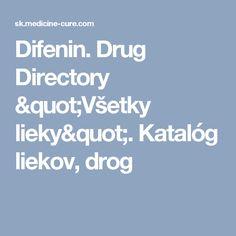 """Difenin. Drug Directory """"Všetky lieky"""". Katalóg liekov, drog"""