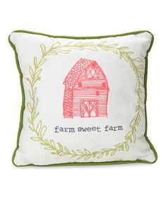 Look what I found on #zulily! Ivory & Pink 'Farm Sweet Farm' Throw Pillow #zulilyfinds