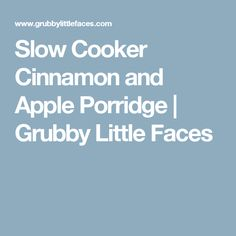 Slow Cooker Cinnamon and Apple Porridge | Grubby Little Faces