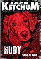 Jack Ketchum - Rudy. Prawo do życia.