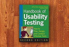 Handbook of Usability Testing: How to Plan, Design, and Conduct Effective Tests by Jeffrey Rubin