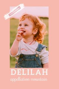Delilah went from seldom-heard rarity to white-hot favorite thanks to a stylish sound + a hit song. #girlnames #babynames #namingbaby #appellationmountain