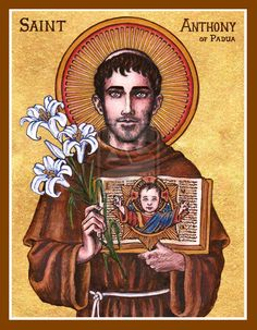 St. Anthony of Padua.  A Portuguese monk, known for his  powerful voice and way of teaching, along with his miraculous ability to pray to find lost things.  Patron Saint of finding lost things (people, ideas, animals, etc), the poor, studying.