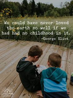 natur quotes Here are 30 quotes about children and nature that will inspire outdoor play. After reading through these inspirational quotes, youll be ready to get out into nature and climb trees, go rock hunting, and chase butterflies! Wisdom Quotes, Life Quotes, Play Quotes, Quotes Quotes, Happiness Quotes, Spending Time Quotes, Good Times Quotes, Love The Earth, Quotes For Kids