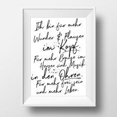 Ich bin für mehr Wunder & Flausen im Kopf.  Für mehr Brause im Herzen und Musik in den Ohren. Für mehr frei sein und mehr Leben.   Kunstdrucke  von Mr & Mrs Druck entstehen in mühevoller ...