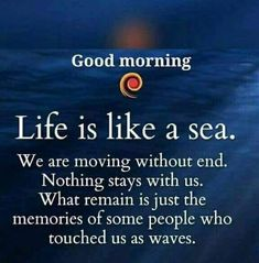 Philosophy of life Good Morning Wishes Quotes, Good Morning Image Quotes, Morning Quotes Images, Good Morning Beautiful Quotes, Good Morning Prayer, Good Morning Inspirational Quotes, Morning Greetings Quotes, Good Morning Messages, Night Quotes