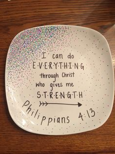 DIY Sharpie Plate Philippians 413 & Dollar store plate w/sharpie;bake at 150 for 30 minutes. | Craft ...