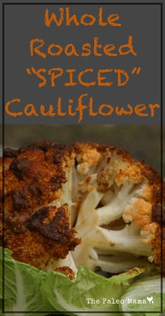 GF/Paleo Whole Roasted Spiced Cauliflower | www.thepaleomama.com