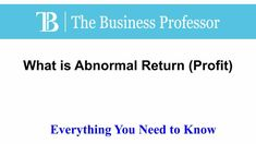 What is Abnormal return (Profit) What Is Cap, Marketing Plan Outline, What Is Alternative, Business Valuation, Behavioral Economics, What Is Advertising, Tax Credits, Asset Management