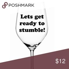 """Wine  Glasses St. Patrick's Day just around the corner. Stumble on into March with one of these  """"Let's get ready to Stumble"""" Other"""
