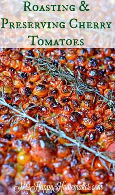 Roasted Cherry Tomatoes + Preserving them for the Freezer - Mrs Happy Homemaker. Made August Roasted (took longer than recipe called for), omitted rosemary, cooled, froze in ziploc bags. Now we wait. Freezing Cherry Tomatoes, Oven Roasted Cherry Tomatoes, Canning Cherry Tomatoes, Cherry Tomato Salsa, Preserving Tomatoes, Cherry Tomato Recipes, Canned Cherries, Vegetable Recipes, Canning Peppers