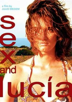 March 21, 2016. Sex and Lucia (Julio Medem, 2002)