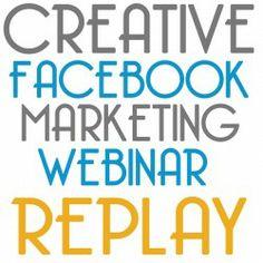 Creative Facebook Marketing Webinar Replay