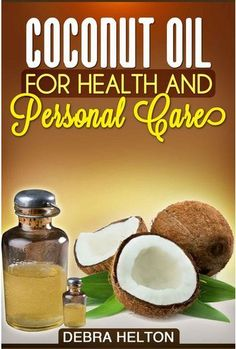 Coconut Oil for Health and Beauty Care
