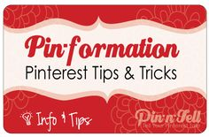 Pin-formation @ Pin-n-Tell.com- Pinterest Info, Tips & Tricks
