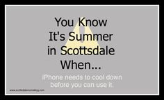 You Know It's Summer in Scottsdale When... - Scottsdale Moms Blog
