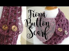 Episode 19: How to Crochet the Fiona Button Scarf - YouTube