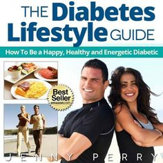 The Diabetes Lifestyle Guide:How To Be a Happy, Healthy and Energetic Diabetic (Living with Diabetes) by Jenny Perry, http://www.amazon.com/dp/B008S6KGW0/ref=cm_sw_r_pi_dp_rl11qb0ADPNY6
