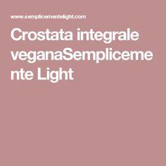 Crostata integrale veganaSemplicemente Light