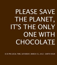 save the chocolate. Haha!