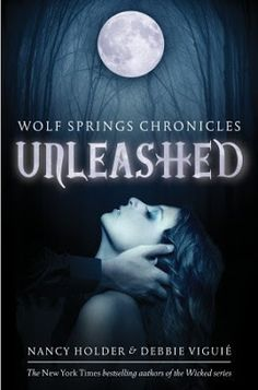 Katelyn's life gets completely turned upside down when she is uprooted from sunny California to a small town in Arkansas!   Young Adult   Unleashed   Nancy Holder & Debbie Viguie   Fantasy   Paranormal   Werewolves