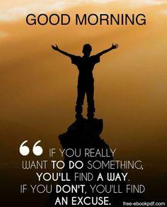 Romantic Good Morning Quotes, Inspirational Good Morning Messages, Positive Good Morning Quotes, Good Morning Motivation, Powerful Inspirational Quotes, Happy Morning Quotes, Morning Greetings Quotes, Good Morning Wishes, Positive Attitude